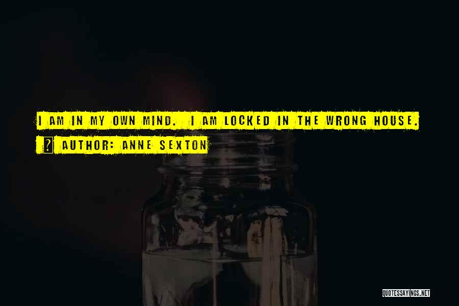 Taong Grasa Quotes By Anne Sexton