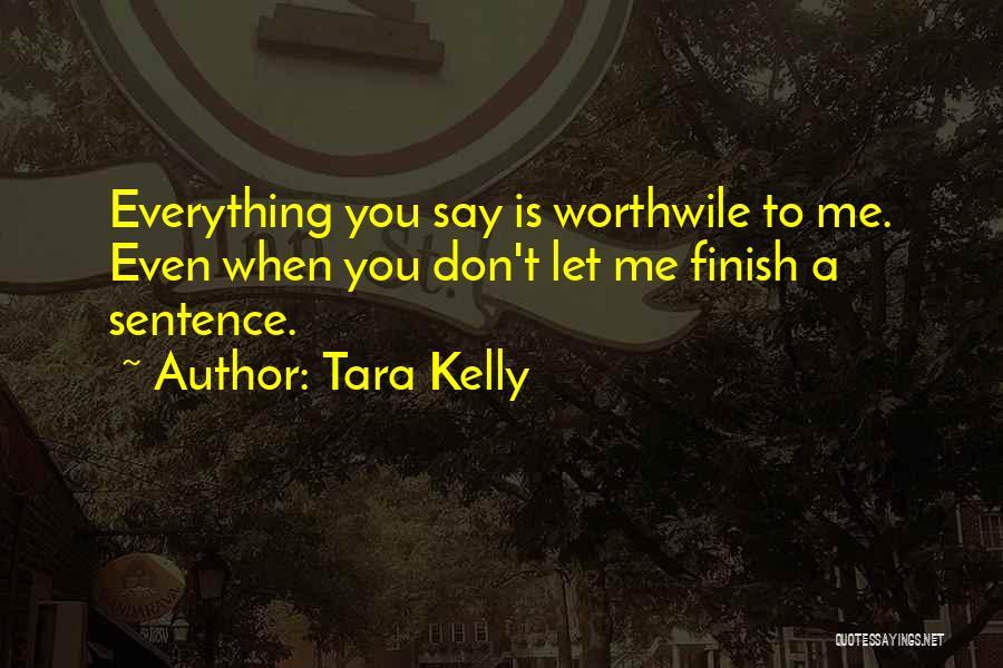 Tara Kelly Quotes 1249658