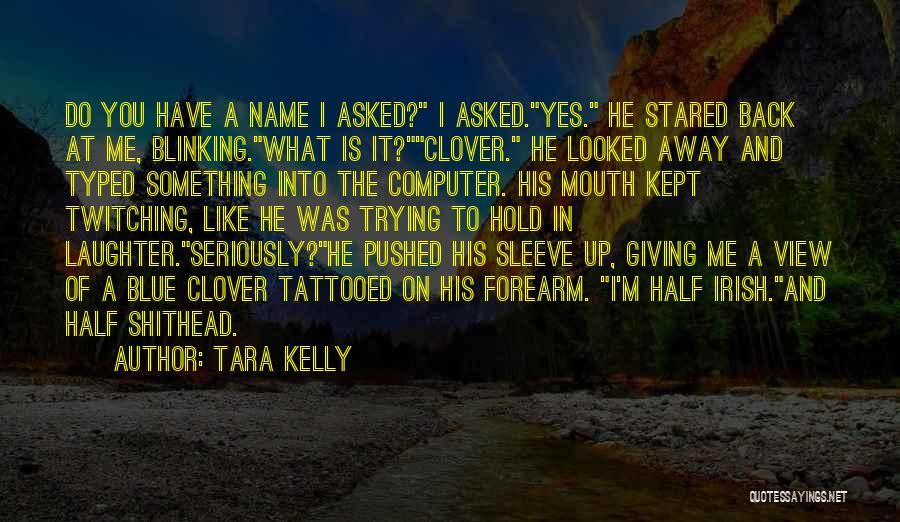 Tara Kelly Quotes 1432174