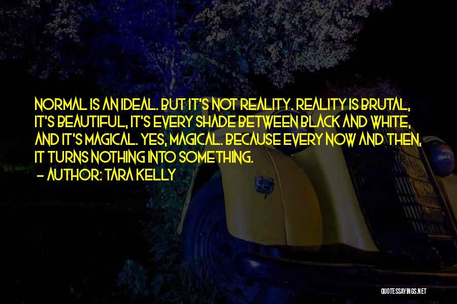 Tara Kelly Quotes 196070