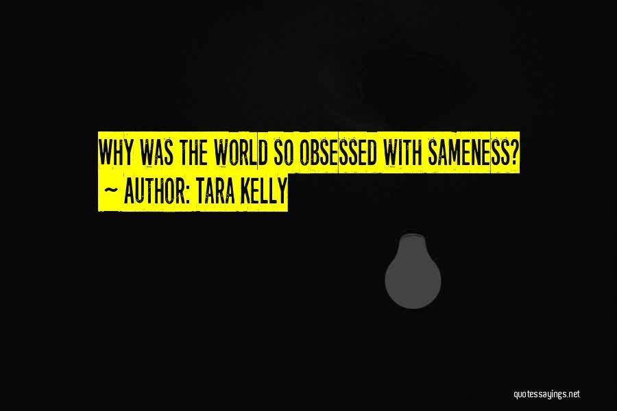 Tara Kelly Quotes 1987722