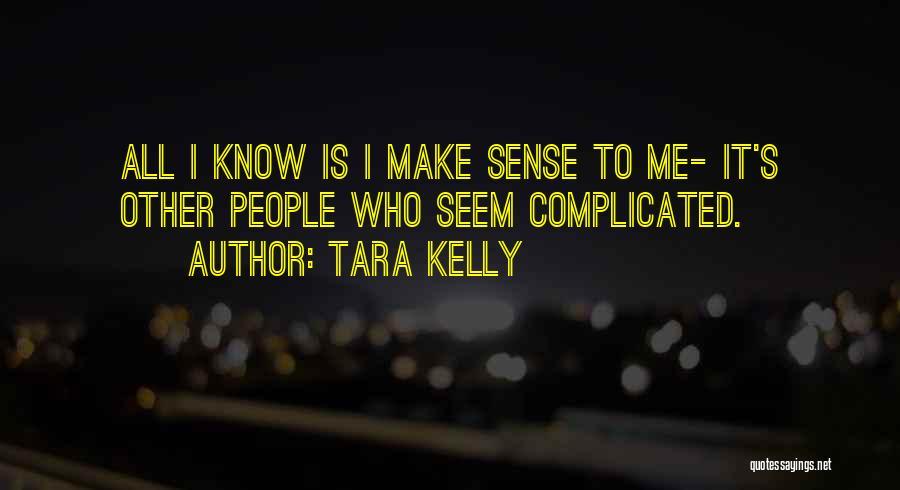 Tara Kelly Quotes 2059800