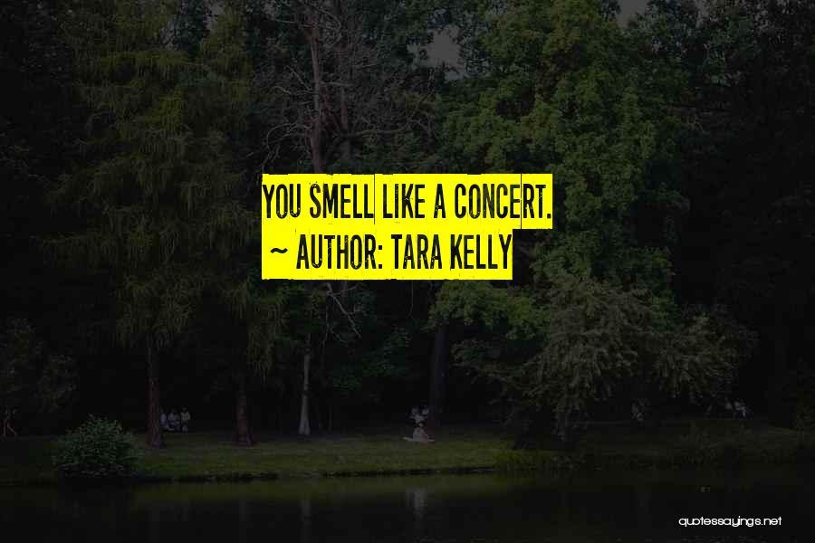 Tara Kelly Quotes 250952