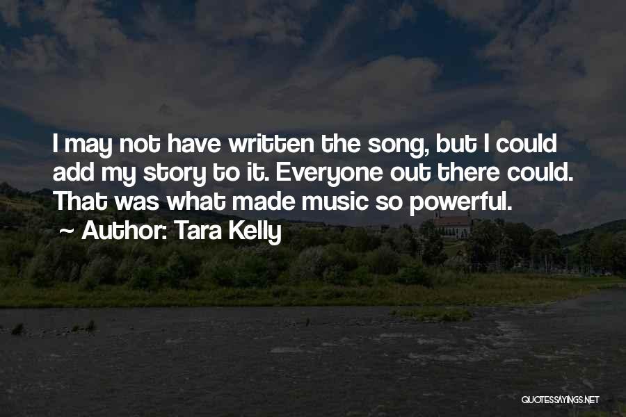 Tara Kelly Quotes 547247
