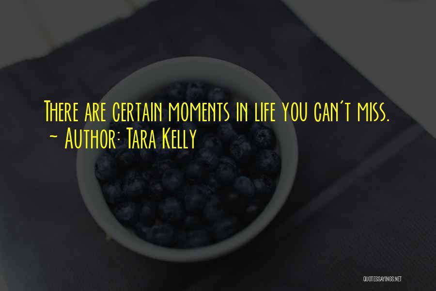 Tara Kelly Quotes 959412