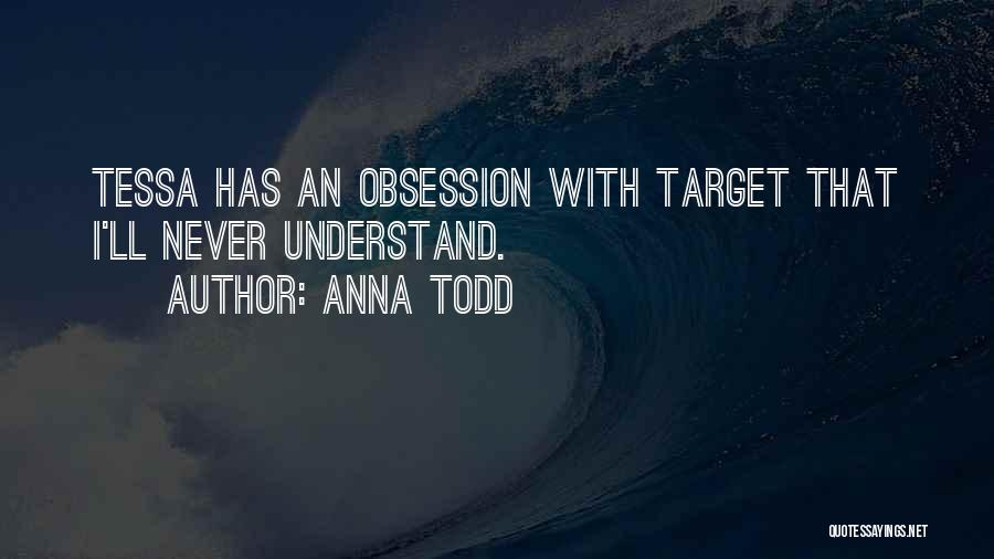 Target Quotes By Anna Todd