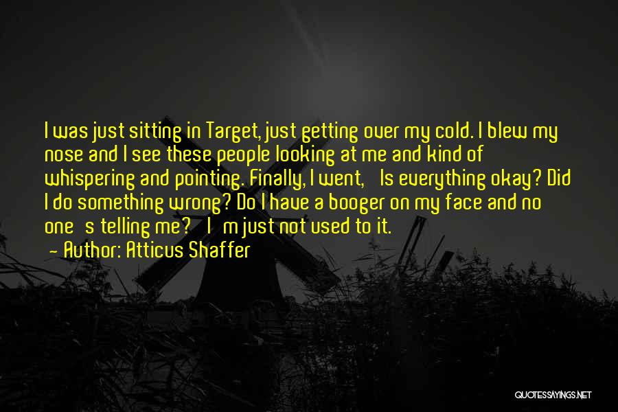 Target Quotes By Atticus Shaffer