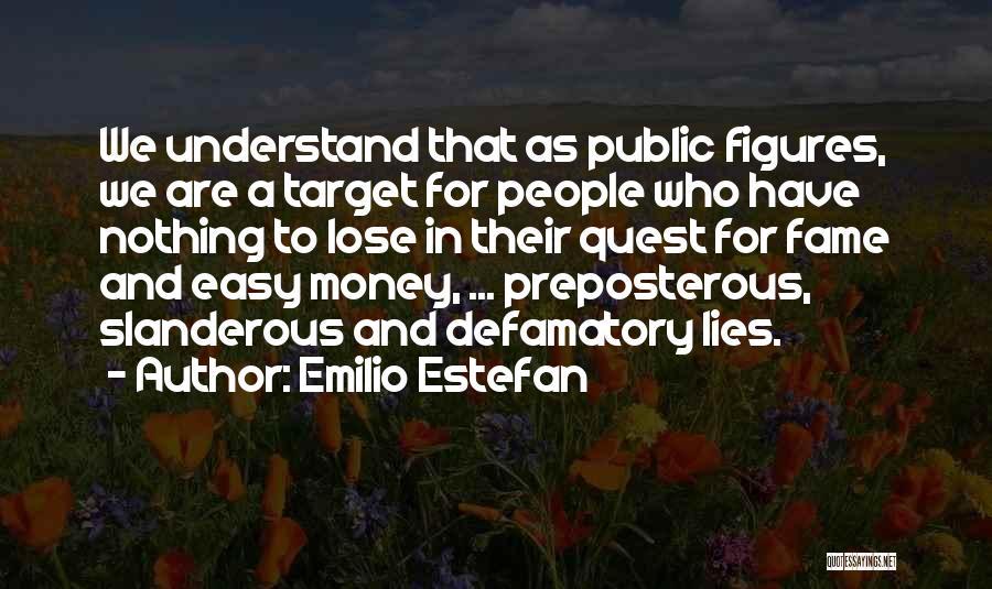 Target Quotes By Emilio Estefan