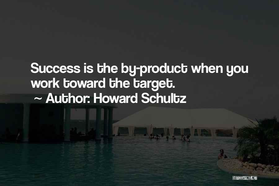 Target Quotes By Howard Schultz