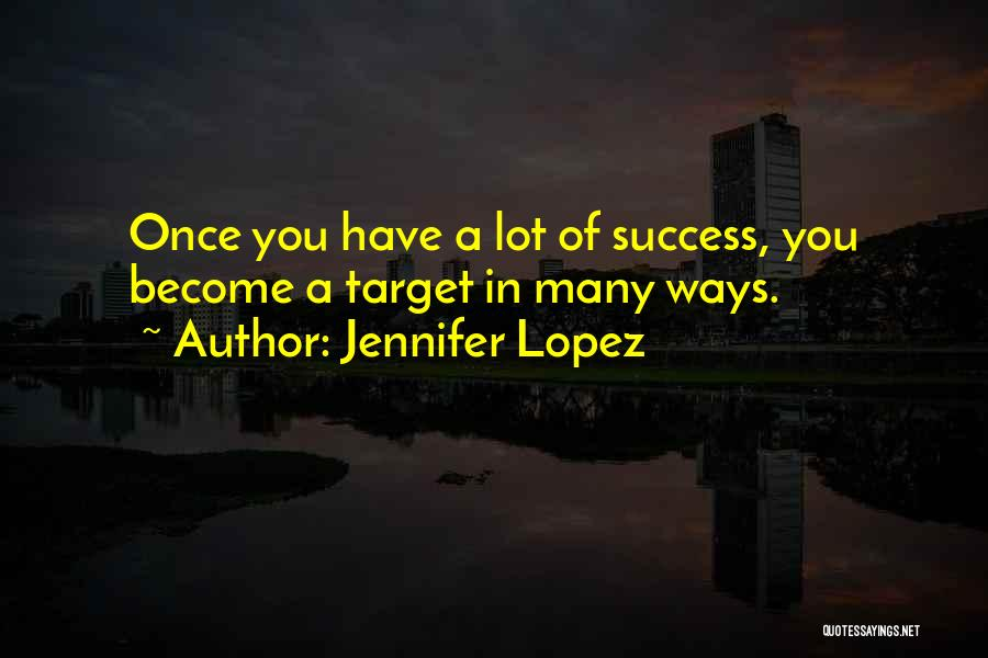 Target Quotes By Jennifer Lopez