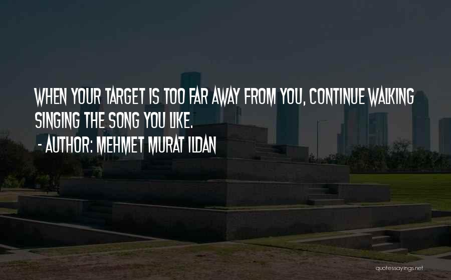 Target Quotes By Mehmet Murat Ildan