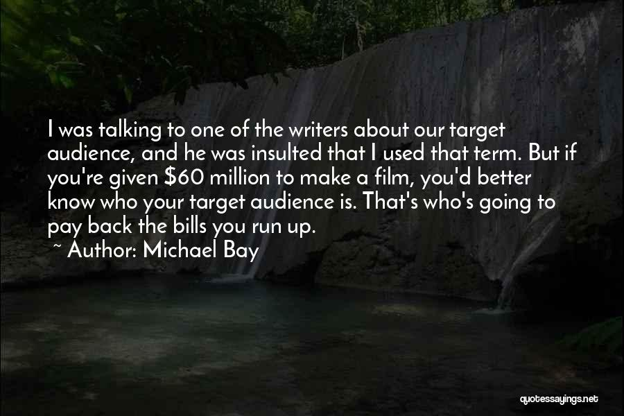 Target Quotes By Michael Bay