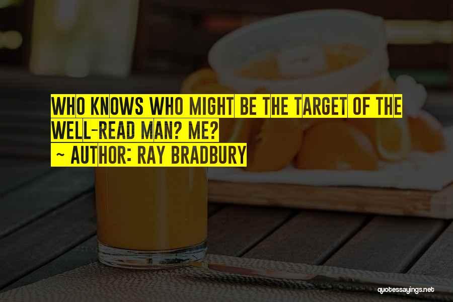 Target Quotes By Ray Bradbury
