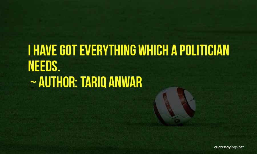 Tariq Anwar Quotes 1549011
