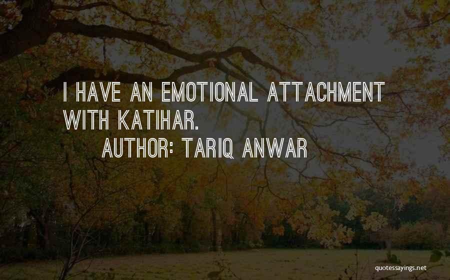 Tariq Anwar Quotes 2170612