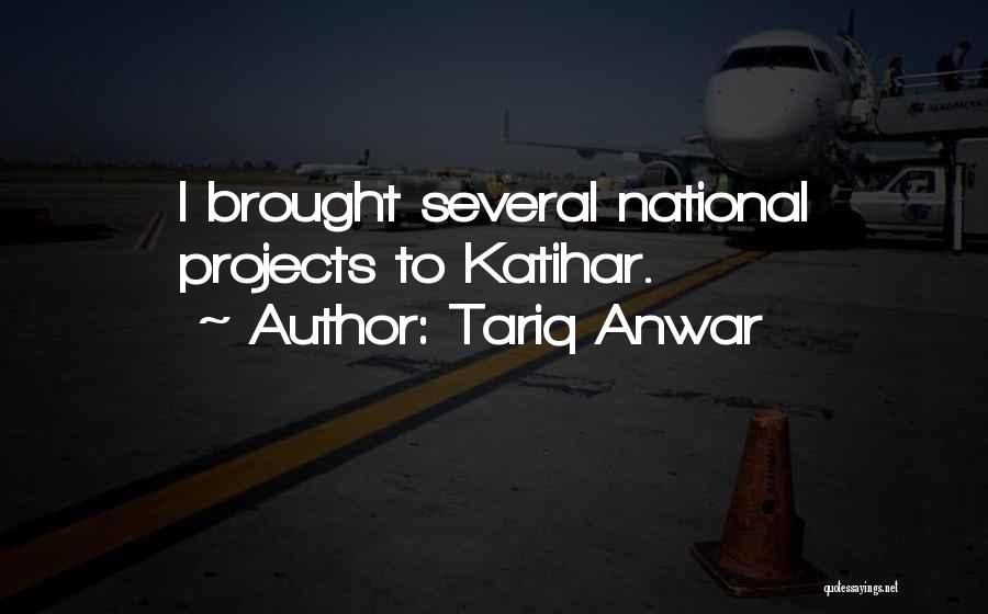 Tariq Anwar Quotes 333224