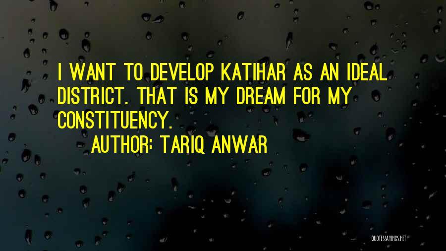 Tariq Anwar Quotes 447115