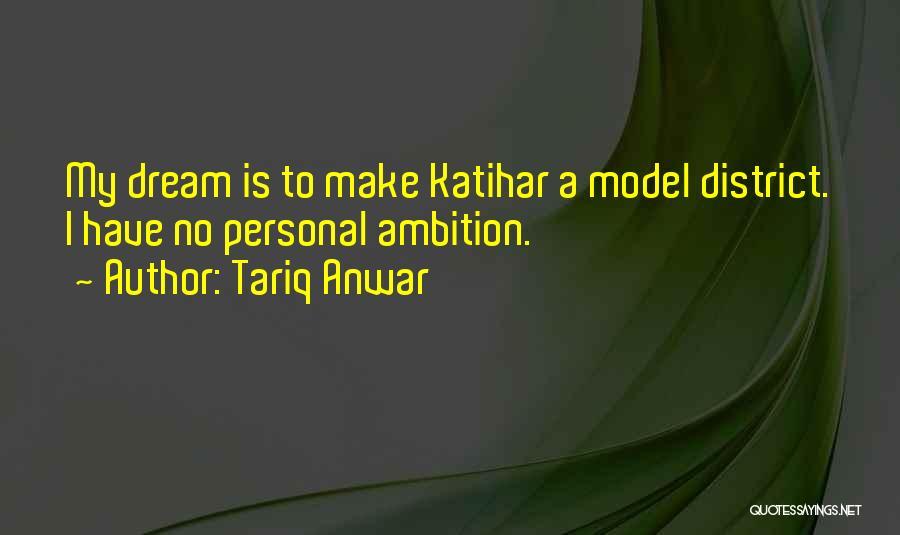 Tariq Anwar Quotes 855627