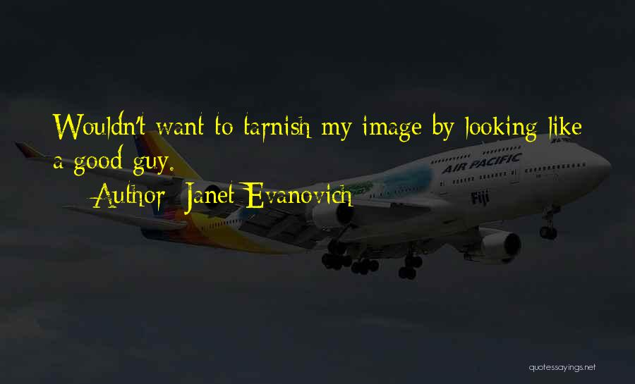 Tarnish Image Quotes By Janet Evanovich