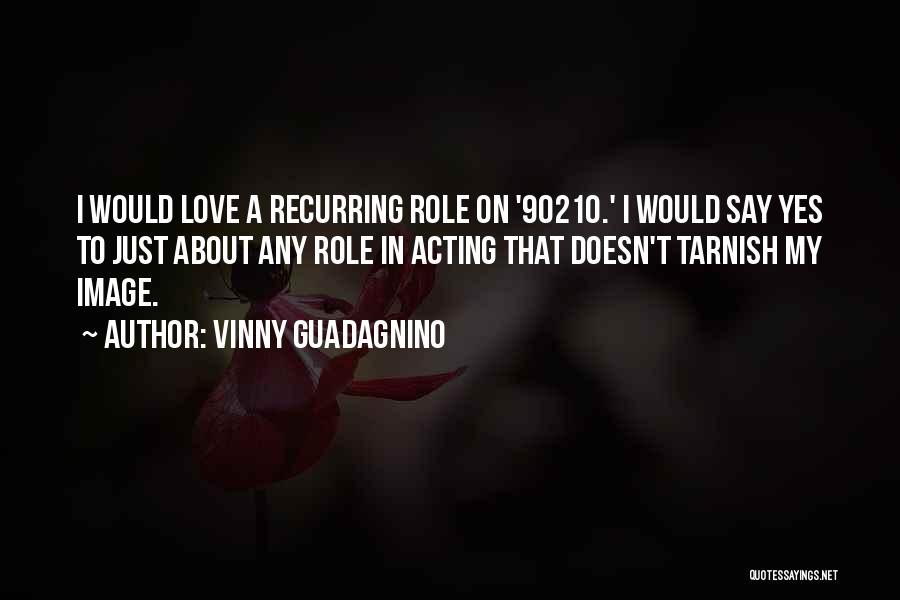 Tarnish Image Quotes By Vinny Guadagnino