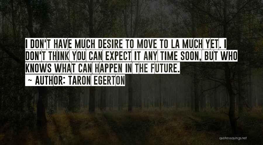 Taron Egerton Quotes 1796349