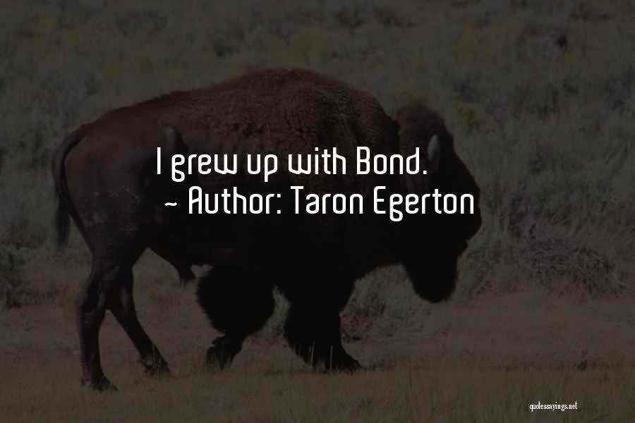 Taron Egerton Quotes 2080985