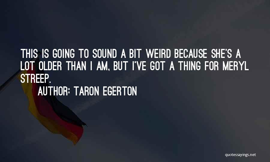 Taron Egerton Quotes 837815