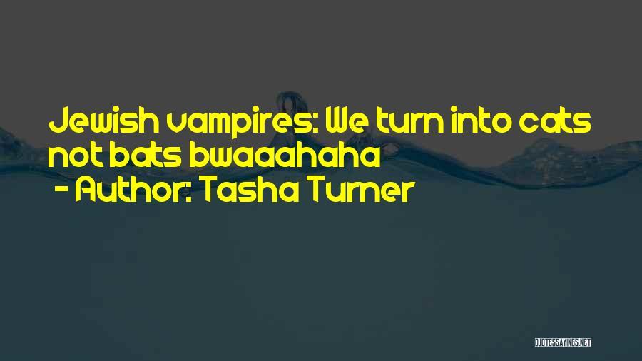 Tasha Turner Quotes 1609114