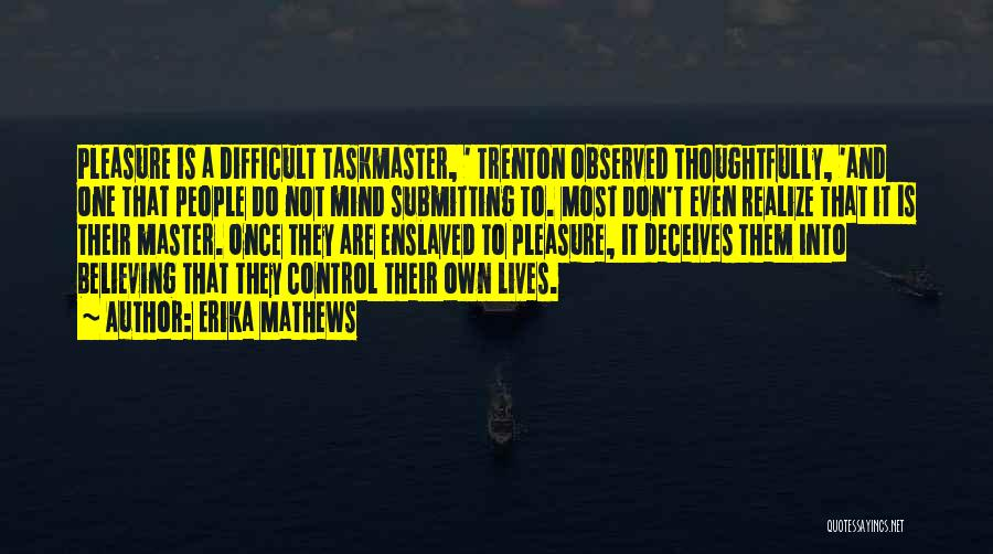 Taskmaster Quotes By Erika Mathews