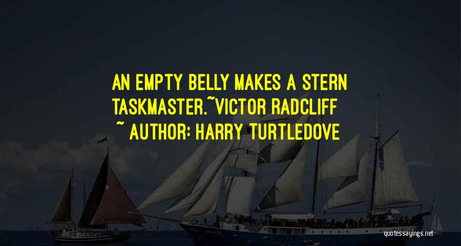 Taskmaster Quotes By Harry Turtledove