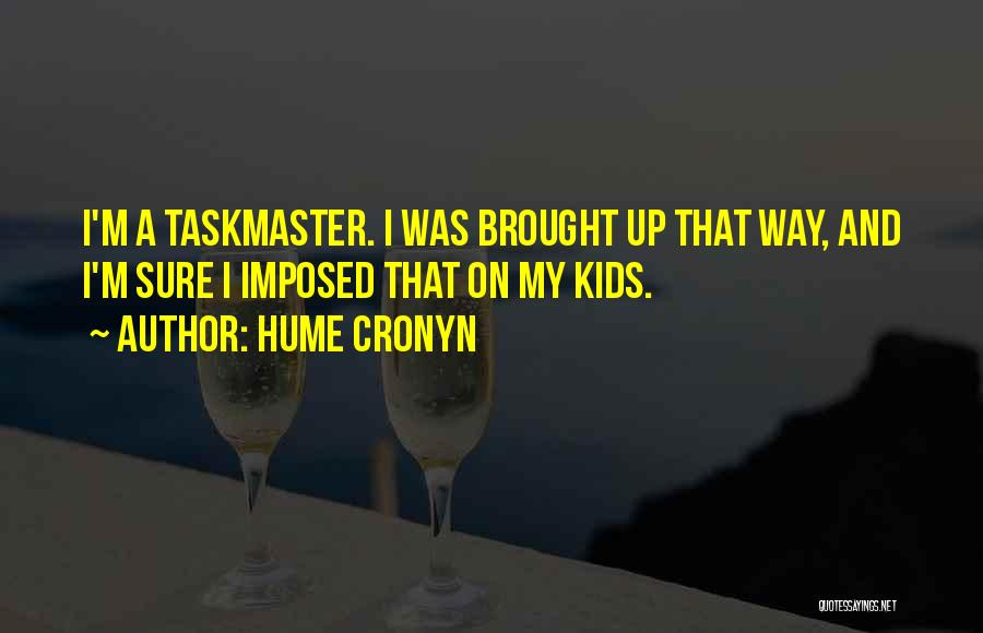 Taskmaster Quotes By Hume Cronyn