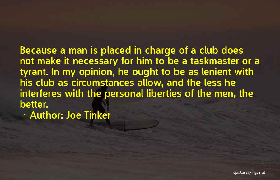 Taskmaster Quotes By Joe Tinker