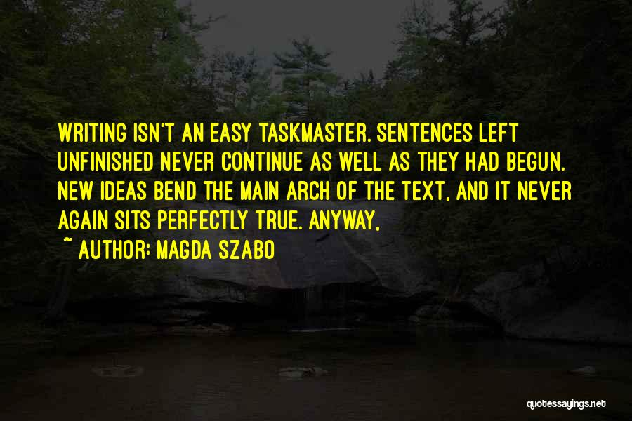Taskmaster Quotes By Magda Szabo