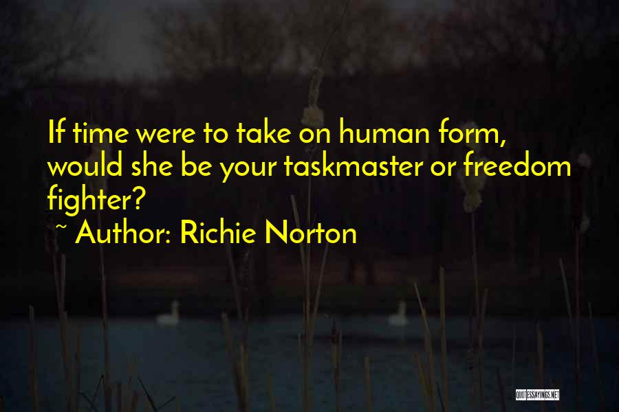 Taskmaster Quotes By Richie Norton