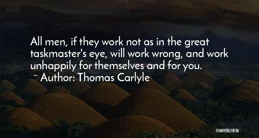 Taskmaster Quotes By Thomas Carlyle