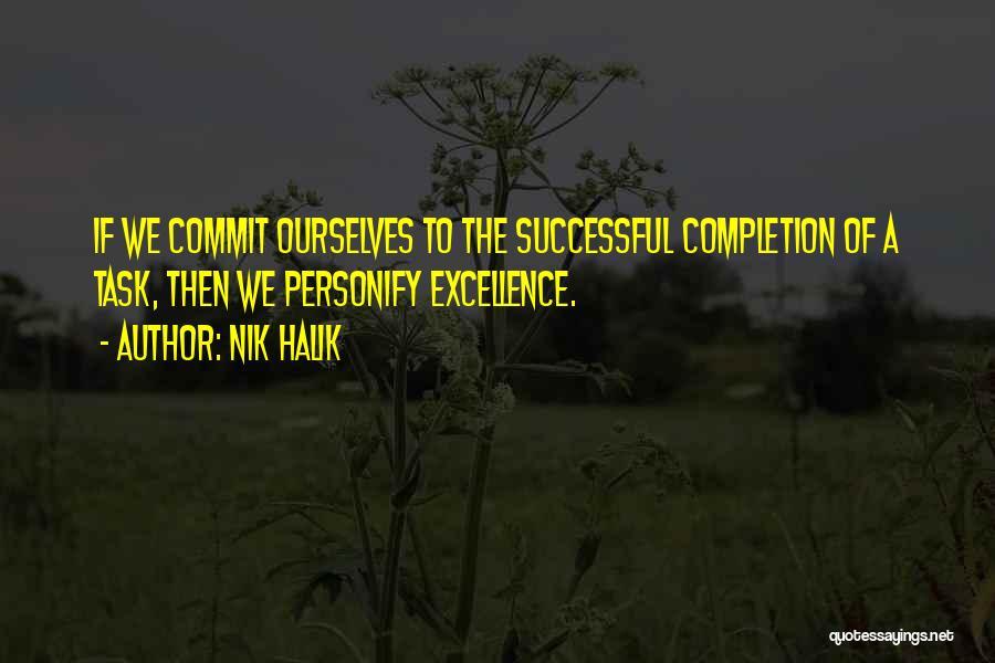 Tasks Completion Quotes By Nik Halik