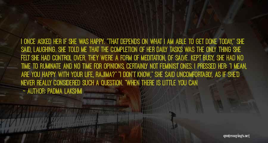 Tasks Completion Quotes By Padma Lakshmi