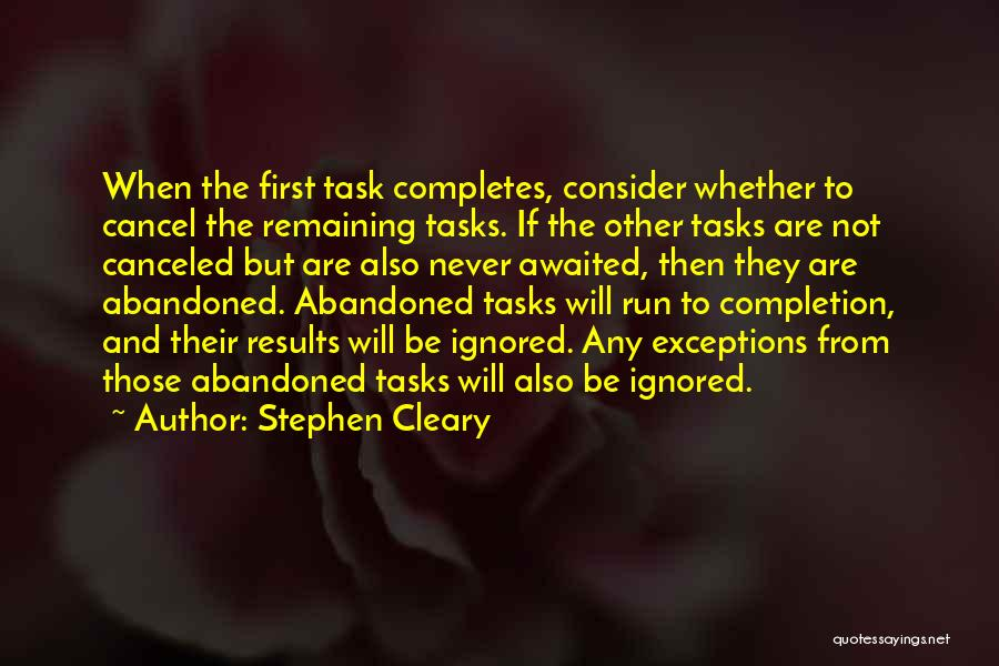 Tasks Completion Quotes By Stephen Cleary