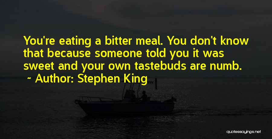 Tastebuds Quotes By Stephen King