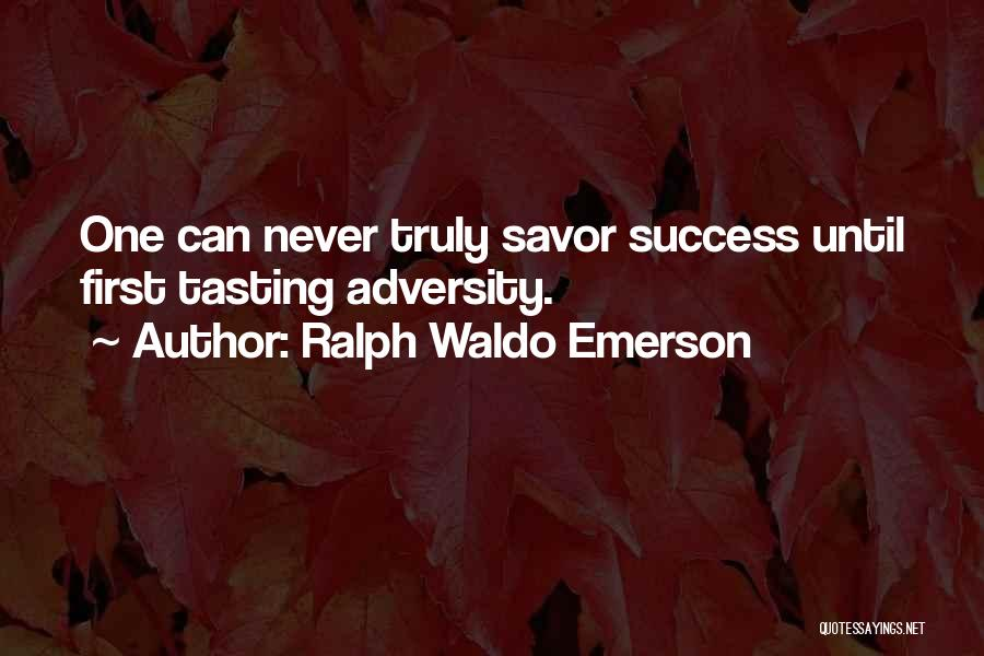 Tasting Success Quotes By Ralph Waldo Emerson