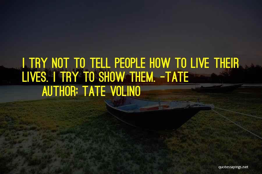Tate Volino Quotes 1676385