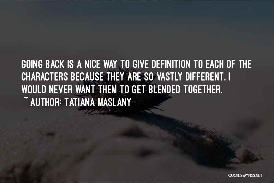 Tatiana Maslany Quotes 1307370