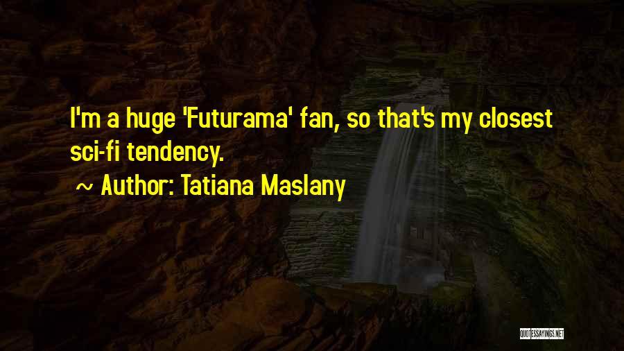 Tatiana Maslany Quotes 133223