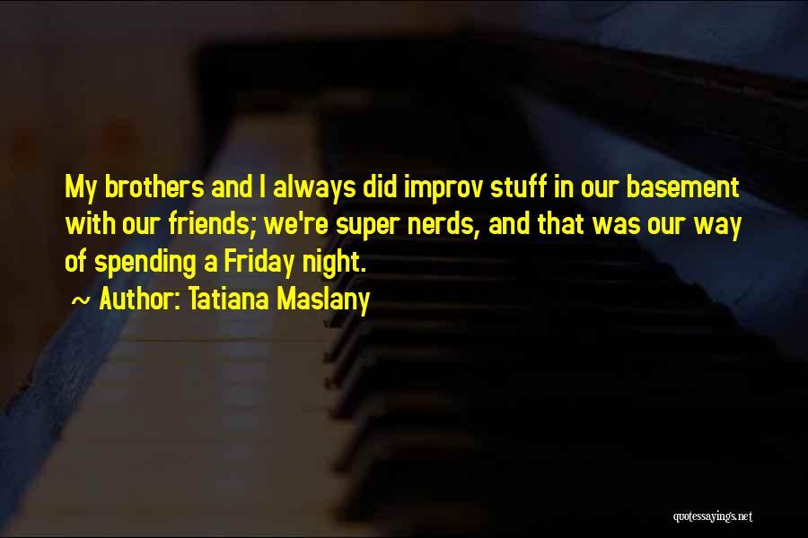 Tatiana Maslany Quotes 1368511