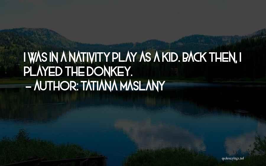 Tatiana Maslany Quotes 1405948