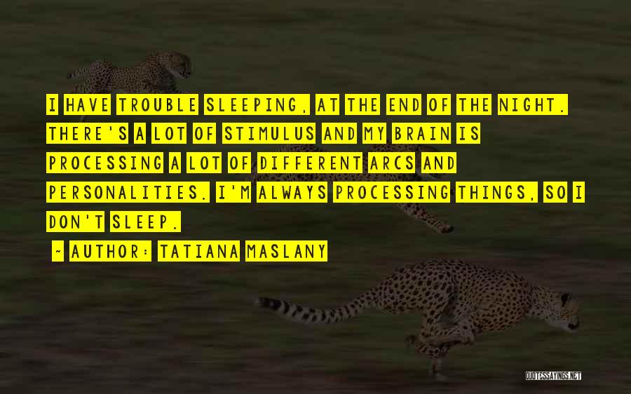 Tatiana Maslany Quotes 1468145