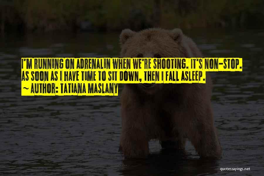 Tatiana Maslany Quotes 1520467