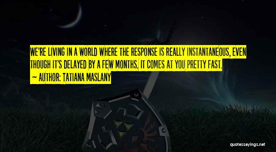 Tatiana Maslany Quotes 1622635