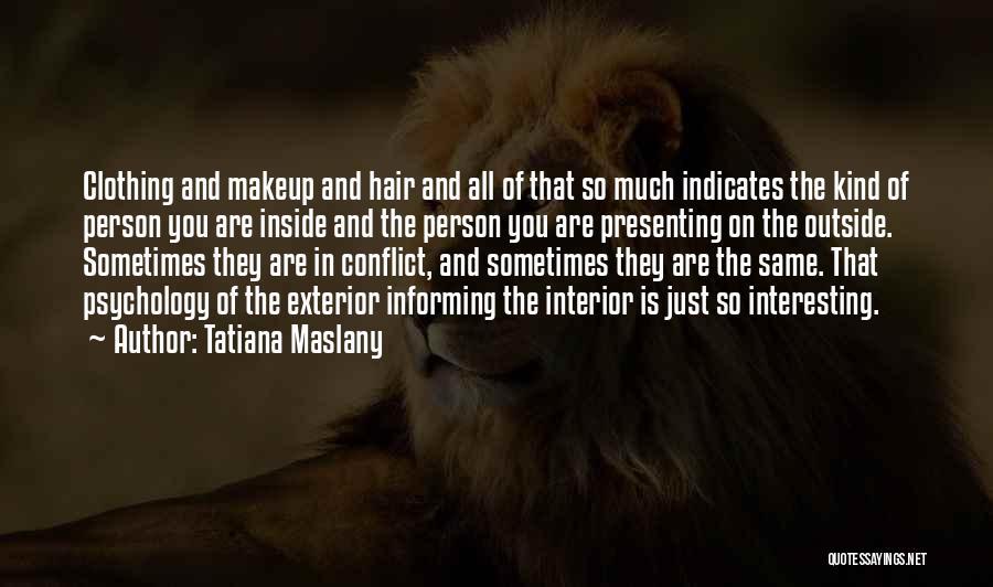 Tatiana Maslany Quotes 1800158