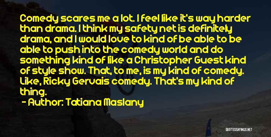 Tatiana Maslany Quotes 1845097